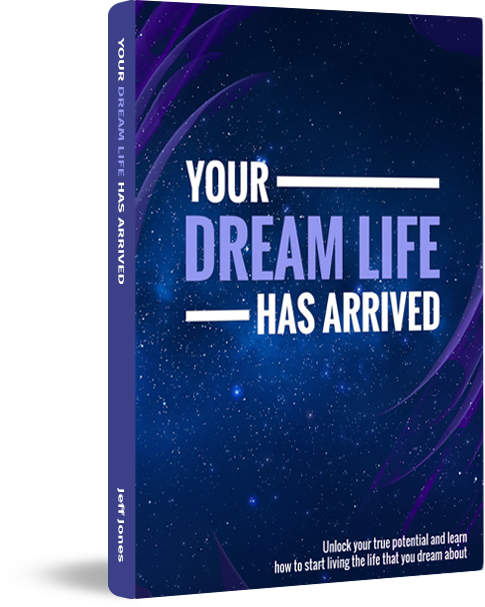 Your Dream Life Has Arrived